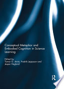 Conceptual metaphor and embodied cognition in science learning