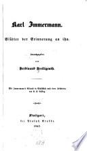 Karl Immermann Blätter der Erinnerung an ihn