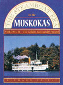 The Steamboat Era in the Muskokas  The golden years to present