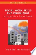 Social Work Skills And Knowledge A Practice Handbook