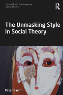 The Unmasking Style in Social Theory [Pdf/ePub] eBook