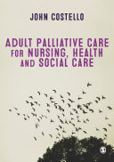 Adult Palliative Care for Nursing  Health and Social Care