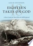 Eighteen Takes on God