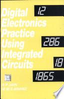 Digital Electronics Practice Using Integrated Circuits