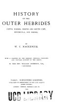 History of the Outer Hebrides  Lewis  Harris  North and South Uist  Benbecula  And Barra