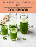 The Healthy Smoothie Recipes Cookbook