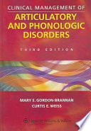 Clinical Management of Articulatory and Phonologic Disorders Book