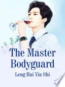 The Master Bodyguard