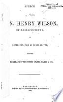 Speech of Hon  Henry Wilson  of Massachusetts  on Representation of Rebel States