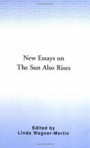 new essays on the sun also rises google books new essays on the sun also rises linda wagner martin no preview available 1987