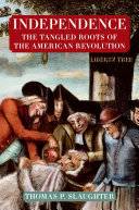 Independence: The Tangled Roots of the American Revolution Pdf/ePub eBook