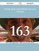 Fear and Loathing in Las Vegas 163 Success Secrets   163 Most Asked Questions on Fear and Loathing in Las Vegas   What You Need to Know Book PDF
