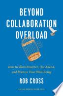 Beyond Collaboration Overload