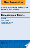 Concussion in Sports  An Issue of Physical Medicine and Rehabilitation Clinics of North America  E Book