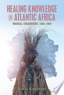 Healing Knowledge in Atlantic Africa