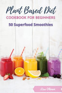 Plant Based Diet Cookbook for Beginners Book PDF