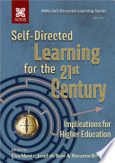 Self Directed Learning For The 21st Century Implications For Higher Education