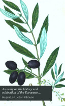 An Essay on the History and Cultivation of the European Olive-tree