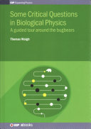 Some Critical Questions in Biological Physics