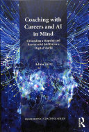 link to Coaching with careers and AI in mind : grounding a hopeful and resourceful self fit for a digital world in the TCC library catalog