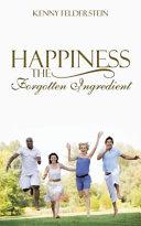 Happiness the Forgotten Ingredient
