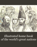 Illustrated Home Book of the World s Great Nations