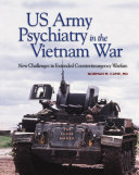 Us Army Psychiatry In The Vietnam War New Challenges In Extended Counterinsurgency Warfare