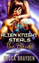 Alien Knight Steals the Bride Book