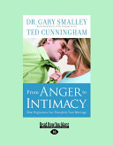 From Anger to Intimacy: How Forgiveness Can Transform Your Marriage (Large Print 16pt)