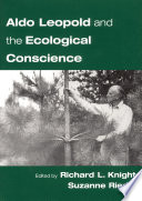Aldo Leopold and the Ecological Conscience Book