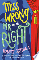 """""""Miss Wrong and Mr Right: A laugh-out-loud romantic comedy that will have you hooked!"""" by Robert Bryndza"""