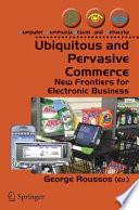 Ubiquitous and Pervasive Commerce Book
