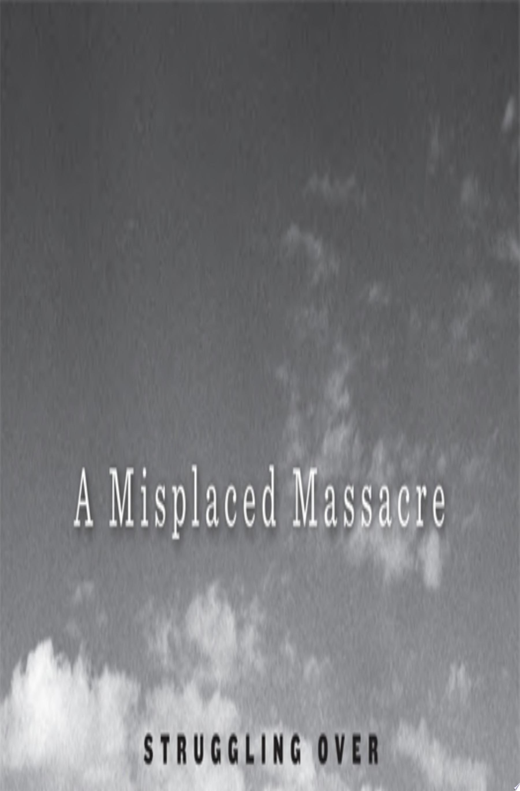 A Misplaced Massacre