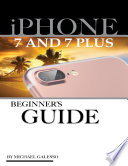 Iphone 7 and Iphone 7 Plus User Guide: Beginner's Guide