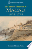 The British Presence in Macau  1635 1793