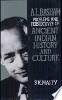 Professor A L Basham My Guruji And Problems And Perspectives Of Ancient Indian History And Culture