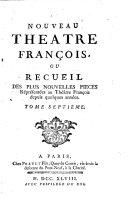 Nouveau Theatre François, Ou Recueil Des Plus Nouvelles Pieces