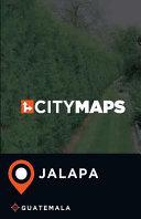 City Maps Jalapa Guatemala
