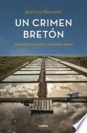 Un crimen bretón (Comisario Dupin 3)  : Un nuevo caso del comisario Dupin