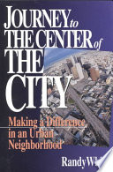 Journey to the Center of the City  : Making A Difference in an Urban Neighborhood
