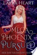 Omega Phoenix  Pursued  Her Shifter Harem   s Babies 3