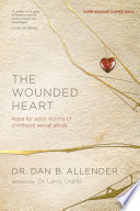 """The Wounded Heart: Hope for Adult Victims of Childhood Sexual Abuse"" by Dan Allender, Karen Lee-Thorp"