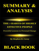 Summary & Analysis : The 7 Habits of Highly Effective People By Stephen R. Covey : Powerful Lessons in Personal Change Pdf/ePub eBook