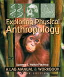 Exploring Physical Anthropology: A Lab Manual and Workbook