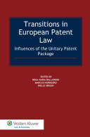 Transitions in European Patent Law: Influences of the Unitary Patent ...