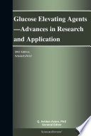 Glucose Elevating Agents   Advances in Research and Application  2013 Edition