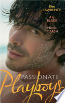 Passionate Playboys: The Demetrios Bridal Bargain / The Magnate's Indecent Proposal / Hot Nights with a Playboy (Mills & Boon M&B)