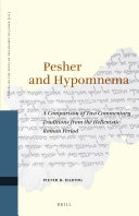 Pesher and Hypomnema  A Comparison of Two Commentary Traditions from the Hellenistic Roman Period