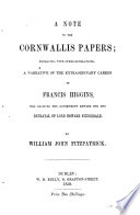 A note to the Cornwallis papers  embracing a narrative of the extraordinary career of Francis Higgins Book