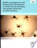 Health Management and Biosecurity Maintenance in White Shrimp  Penaeus Vannamei  Hatcheries in Latin America